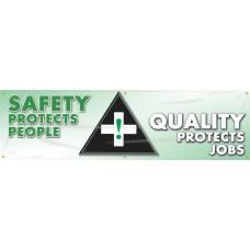 """Safety Banners: Safety Protects People - Quality Protects Jobs - 28"""" x 8'"""