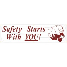 """Safety Banners: Safety Starts With You - 28"""" x 8'"""