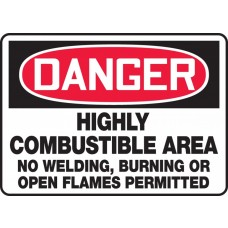 """OSHA Danger Safety Sign: Highly Combustible Area - No Welding, Burning Or Open Flames Permitted - Plastic - 10"""" x 14"""""""
