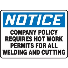"""OSHA Notice Safety Sign: Company Policy Requires Hot Work Permits For All Welding and Cutting - Plastic - 10"""" x 14"""""""