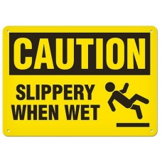 "CAUTION - SLIPPERY WHEN WET - Plastic Sign - 10"" X 14"""