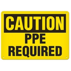 "CAUTION - PPE REQUIRED - Plastic Sign - 10"" X 14"""