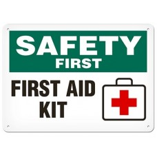 """SAFETY FIRST - FIRST AID KIT - Plastic Sign - 10"""" X 14"""""""